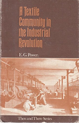 A Textile Community in the Industrial Revolution By Edward George Power