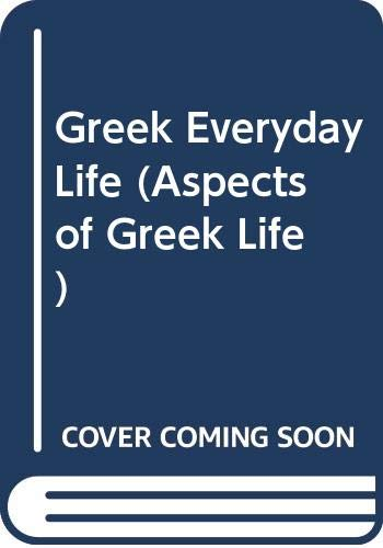 Greek Everyday Life By Roger Nichols