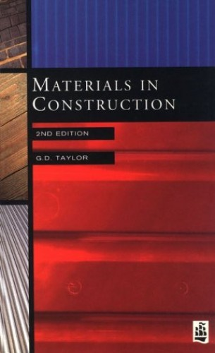Materials in Construction By G. D. Taylor