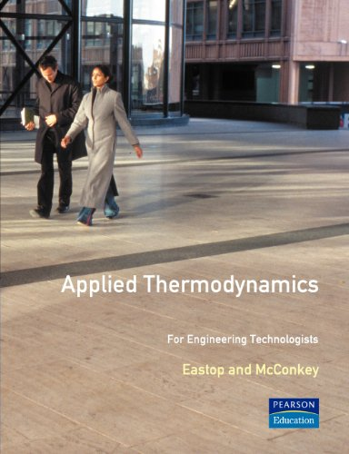 Applied Thermodynamics for Engineering Technologists Student Solutions Manual By T.D. Eastop