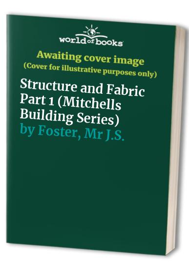Structure and Fabric Part 1: Structure and Fabric Pt.1 (Mitchells Building Series) By G.A. Mitchell