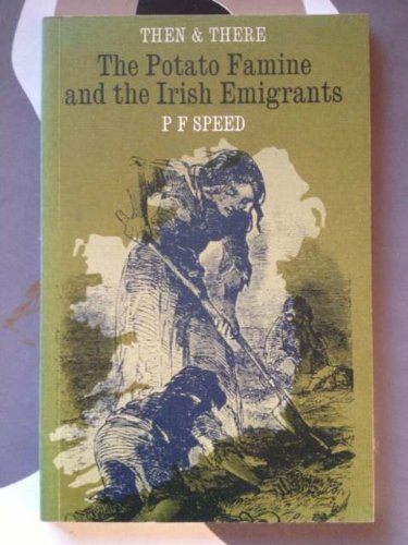 The Potato Famine and the Irish Emigrants By P.F. Speed