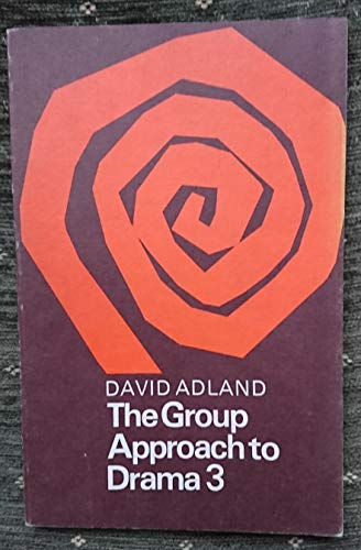 Group Approach to Drama By David Adland