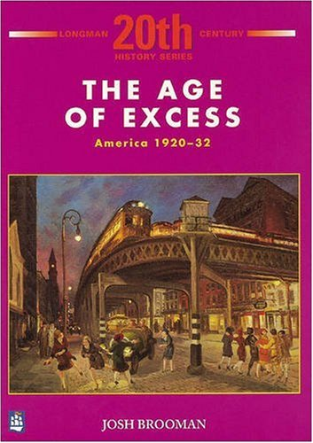 The Age of Excess: America 1920-32 1st Booklet of Second Set By Josh Brooman