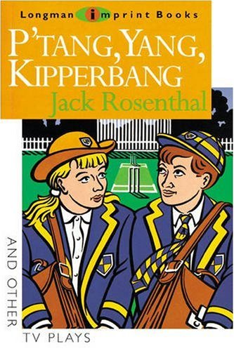P'Tang Yang Kipperbang and other TV plays By Jack Rosenthal