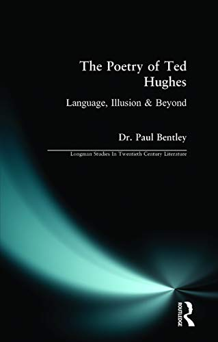 The Poetry of Ted Hughes By Dr. Paul Bentley