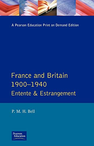 France and Britain, 1900-1940 By P. M. H. Bell