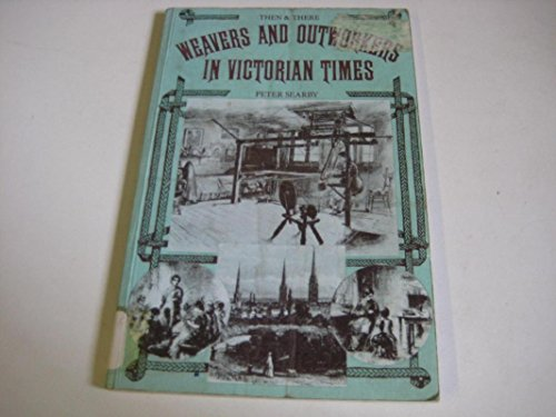 Weavers and Outworkers in Victorian Times By Peter Searby
