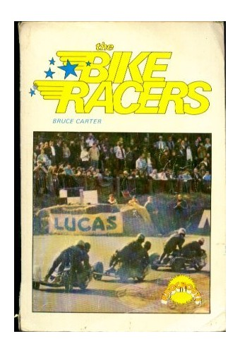 Bike Racers By Bruce Carter