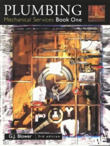 Plumbing: Mechanical Services Book One By G. J. Blower