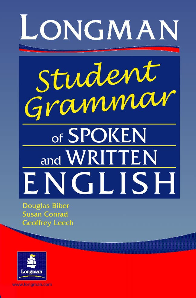 Longman Student Grammar of Spoken and Written English (Grammar Reference) By Douglas Biber