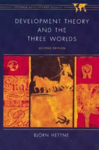 Development Theory and the Three Worlds By Bjorn Hettne