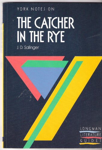 "York Notes on J.D.Salinger's ""Catcher in the Rye"" By A. Norman Jeffares"