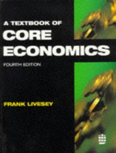 A Textbook of Core Economics By F. Livesey