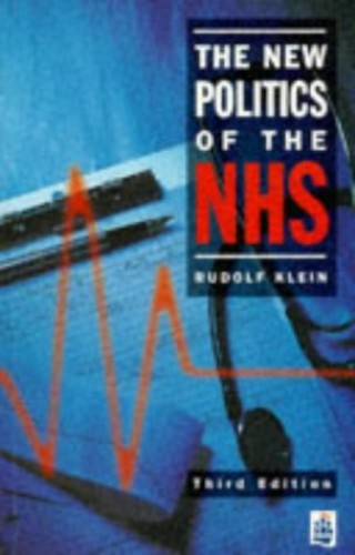 The New Politics of the NHS By Rudolf Klein