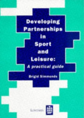 Developing Partnership in Sport and                                   Leisure By Brigid Simmonds