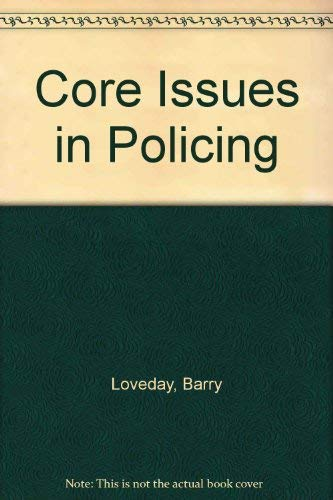 Core Issues in Policing By Edited by Frank Leishman