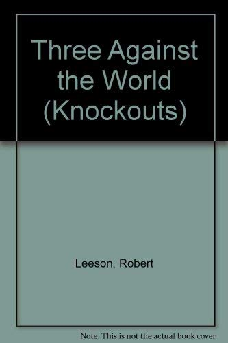 Three Against the World by Robert Leeson