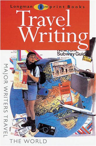 Travel Writing: Major Writers Travel the World (NEW LONGMAN LITERATURE 14-18) By Linda Marsh