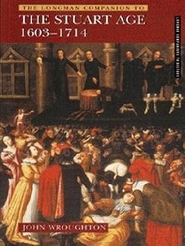The Longman Companion to the Stuart Age 1603-1714 By John Wroughton