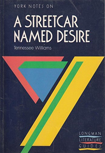 """York Notes on """"Streetcar Named Desire"""" by Tennessee Williams By Hana Sambrook"""