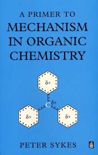 A Primer to Mechanism In Organic Chemistry by Peter Sykes