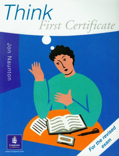 Think First Certificate Course Book New Edition By Jon Naunton