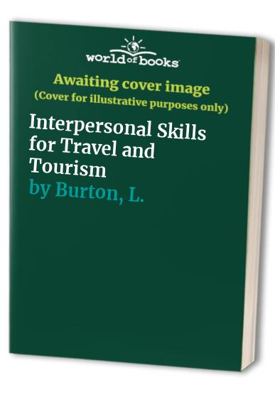 Interpersonal Skills for Travel and Tourism By J. Burton
