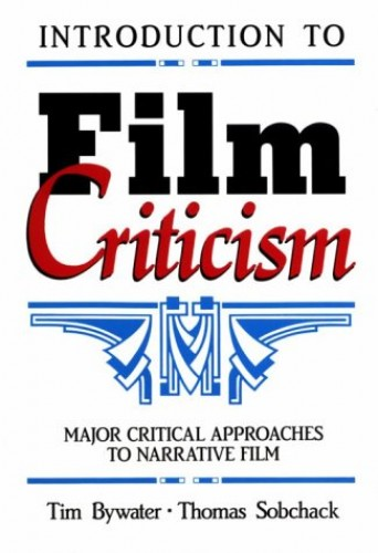 Introduction to Film Criticism By Tim Bywater