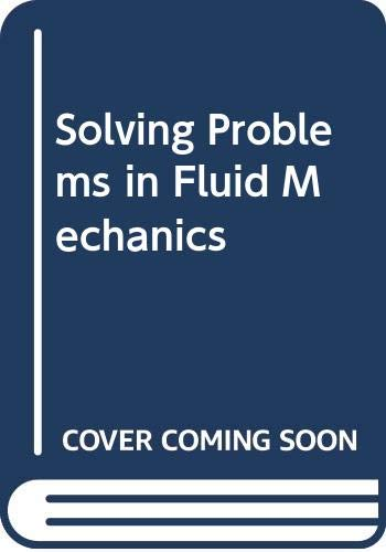 Solving Problems in Fluid Mechanics By J. F. Douglas