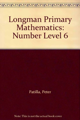 Longman Primary Mathematics: Level 6: Number by Peter Patilla