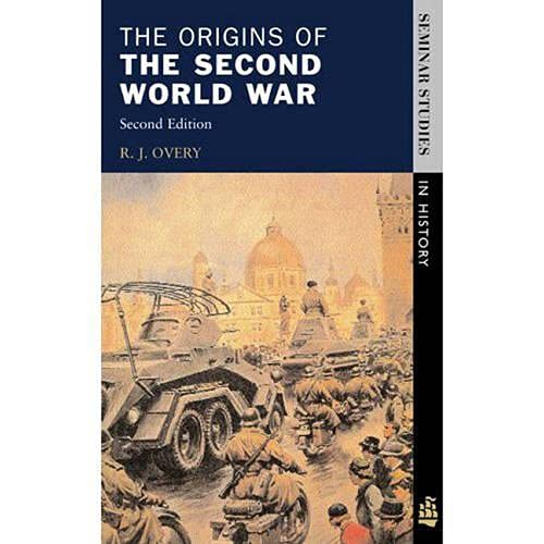The Origins of the Second World War By R.J. Overy