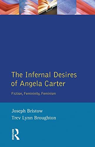 The Infernal Desires of Angela Carter By Joseph Bristow (UCLA, USA)
