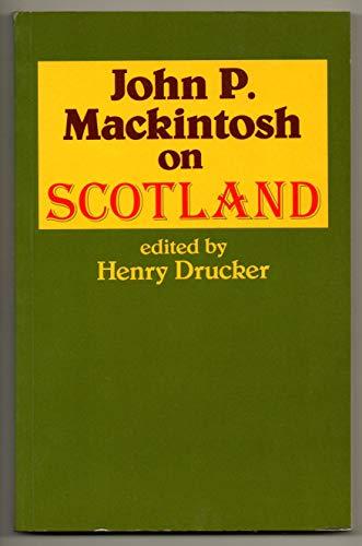 On Scotland By John P. Mackintosh