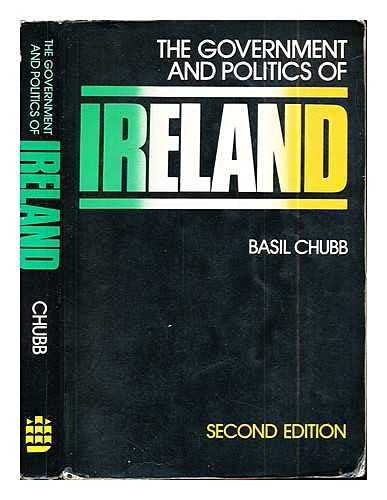 The Government and Politics of Ireland By Basil Chubb