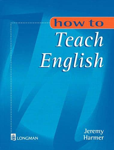 How to Teach English By Jeremy Harmer