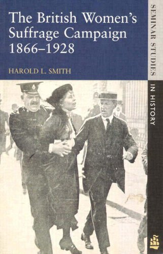The British Women's Suffrage Campaign, 1866-1928 By Harold Smith