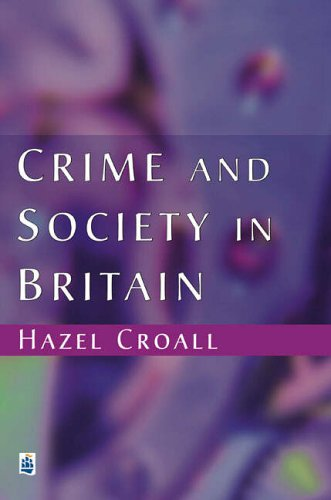 Crime and Society in Britain: An Introduction by Hazel Croall