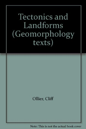 Tectonics and Landforms By Cliff Ollier