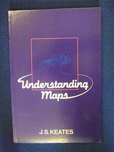 Understanding Maps By J.S. Keates