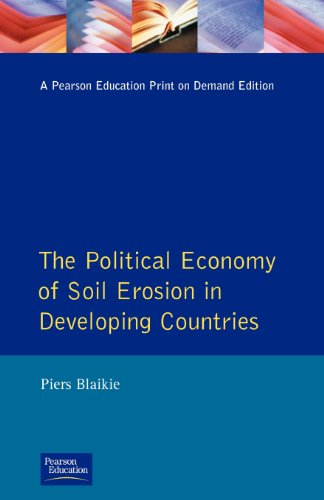 Political Economy of Soil Erosion in Developing Countries, The By Piers M. Blaikie