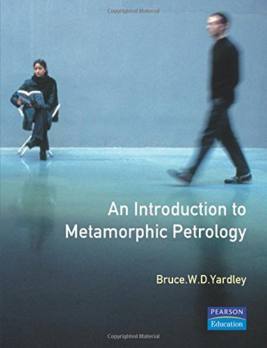 An Introduction to Metamorphic Petrology By Bruce Yardley
