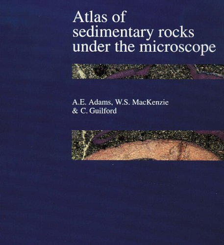 Atlas of Sedimentary Rocks Under the Microscope By A. E. Adams