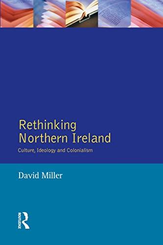 Rethinking Northern Ireland By David W. Miller