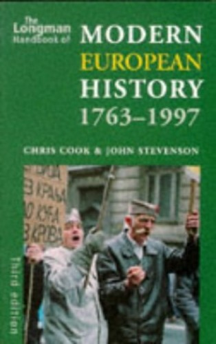 Longman Handbook of Modern European History 1763-1997 By Chris Cook
