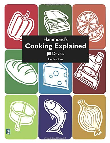 Hammond's Cooking Explained 4th Edition By Jill Davies