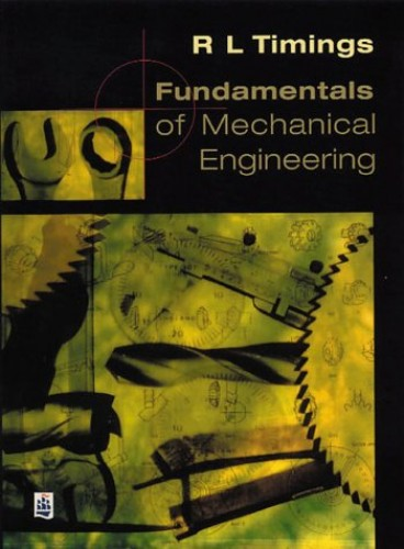 Fundamentals of Mechanical Engineering: NVQ Engineering Manufacture (Foundation: Level 2): Mechanical Option Units by Roger L. Timings