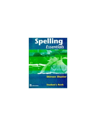 Spelling Essentials Pupil's Book By Shireen Shuster