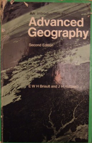 Introduction to Advanced Geography By Eric W.H. Briault