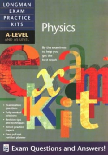 Longman Exam Practice Kits: A-level Physics By Stephen Grounds